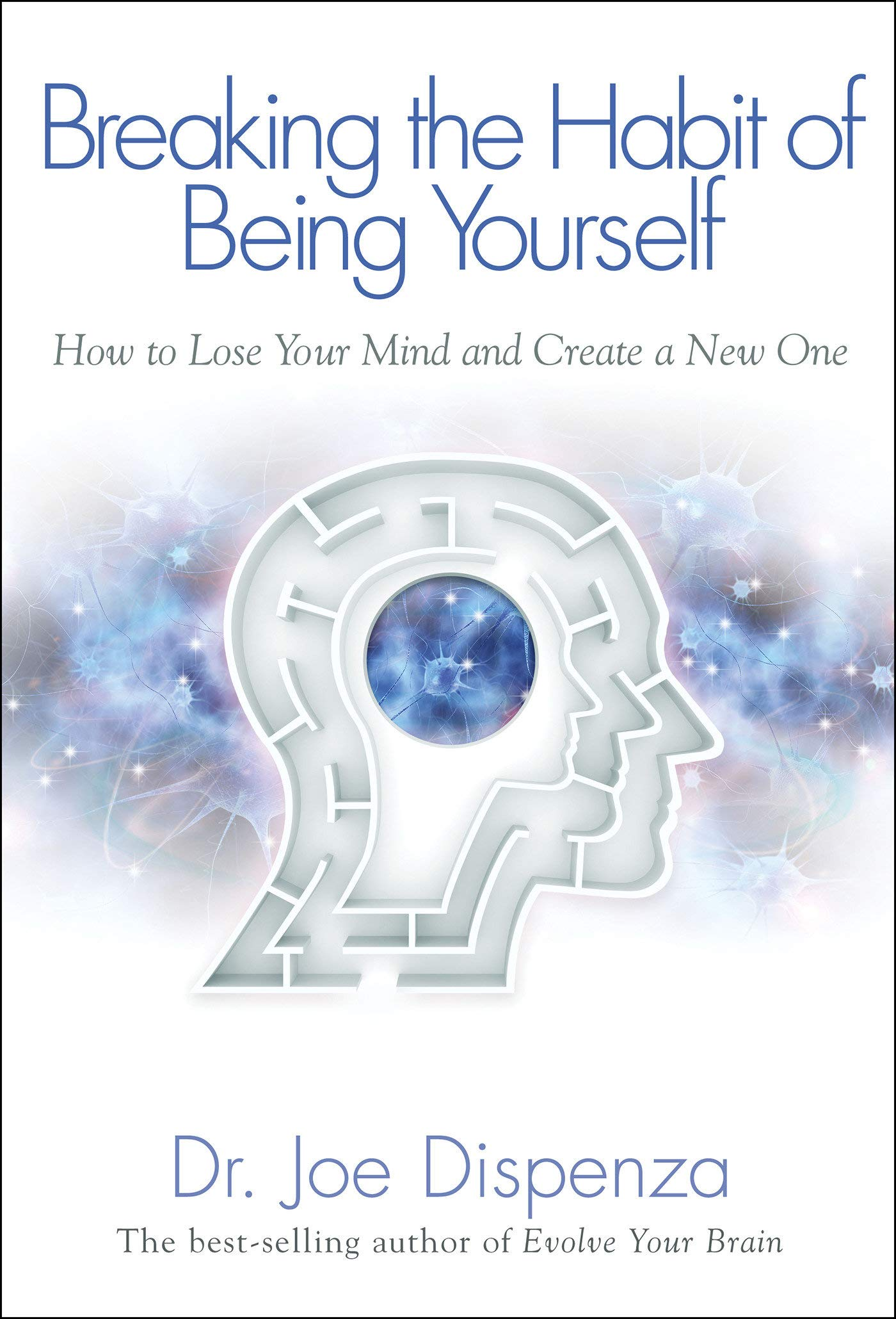 Breaking The Habit Of Being Yourself Book on Amazon
