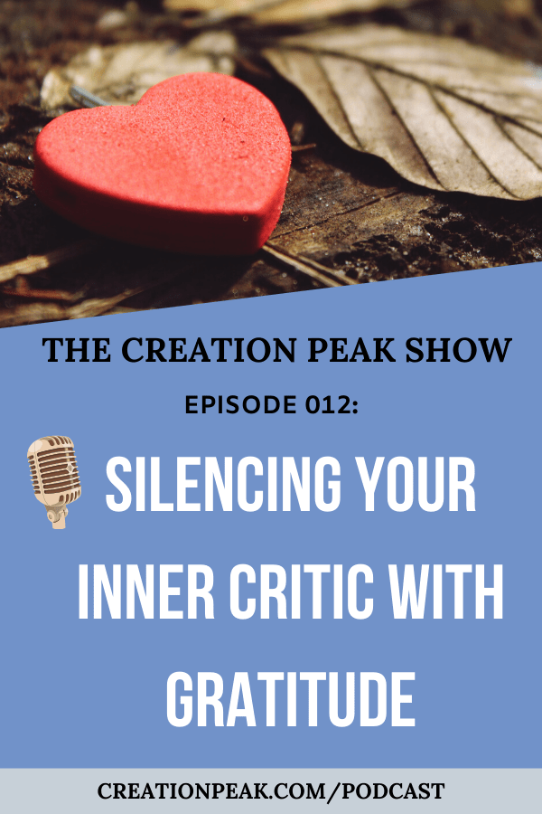 CP 012: How to Silence Your Inner Critic with Gratitude